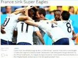 [世界杯]媒体辣评:法国队让非洲雄鹰折翼